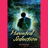 Haunted Seduction (Unabridged)