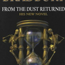 From the Dust Returned (Unabridged)