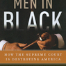 Men in Black: How the Supreme Court is Destroying America (Unabridged)