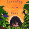 Becoming Naomi Leon (Unabridged)