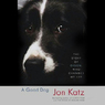 A Good Dog: The Story of Orson, Who Changed My Life (Unabridged)