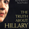 The Truth About Hillary: What She Knew and How Far She'll Go to Become President (Unabridged)