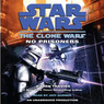 Star Wars: The Clone Wars: No Prisoners (Unabridged)