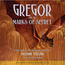 Gregor and the Marks of Secret: The Underland Chronicles, Book 4 (Unabridged)