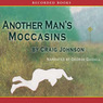 Another Man's Moccasins: A Walt Longmire Mystery (Unabridged)