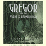 Gregor and the Curse of the Warmbloods: Underland Chronicles, Book 3 (Unabridged)