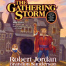 The Gathering Storm: Book Twelve of the Wheel of Time (Unabridged)