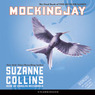 Mockingjay: The Final Book of The Hunger Games (Unabridged)