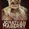 Patient Zero: The Joe Ledger Novels, Book 1 (Unabridged)