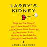 Larry's Kidney (Unabridged)
