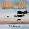 Hell to Pay: Operation Downfall and the Invasion of Japan, 1945-1947 (Unabridged)