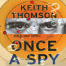 Once a Spy: A Novel (Unabridged)