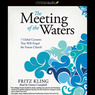 The Meeting of the Waters: 7 Global Currents That Will Propel the Future Church (Unabridged)