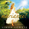 Marianne! - A Journey Round A Golden Sun - An Erotic Novel (Unabridged)