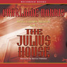The Julius House: An Aurora Teagarden Mystery, Book 4 (Unabridged)