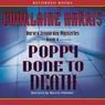 Poppy Done to Death: An Aurora Teagarden Mystery, Book 8 (Unabridged)
