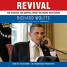 Revival: The Struggle for Survival Inside the Obama White House (Unabridged)
