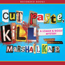 Cut, Paste, Kill: A Lomax and Biggs Mystery (Unabridged)