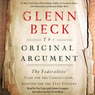 The Original Argument: The Federalists' Case for the Constitution, Adapted for the 21st Century (Unabridged)