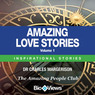 Amazing Love Stories - Volume 1: Inspirational Stories (Unabridged)