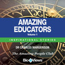 Amazing Educators - Volume 1: Inspirational Stories (Unabridged)