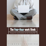 The 4-Hour Workweek: Escape 9-5, Live Anywhere, and Join the New Rich (Unabridged)