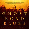 Ghost Road Blues (Unabridged)