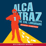 Alcatraz versus the Evil Librarians (Unabridged)