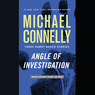 Angle of Investigation: Three Harry Bosch Stories (Unabridged)