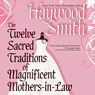 The Twelve Sacred Traditions of Magnificent Mothers-in-Law (Unabridged)
