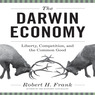 The Darwin Economy: Liberty, Competition, and the Common Good (Unabridged)