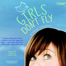 Girls Don't Fly (Unabridged)