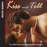 Kiss and Tell: A Collection of Four Erotic Stories