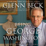 Being George Washington (Unabridged)