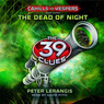 The Dead of Night: The 39 Clues: Cahills vs. Vespers Book 3 (Unabridged)