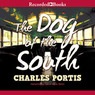 The Dog of the South (Unabridged)