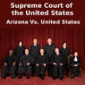 United States Supreme Court: Arizona Vs. United States