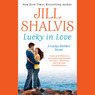 Lucky in Love: A Lucky Harbor Novel, Book 4 (Unabridged)