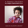A Family Divided: How to Help Your Child Deal with a Divorce (Unabridged)