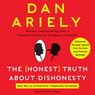 The Honest Truth About Dishonesty: How We Lie to Everyone - Especially Ourselves (Unabridged)