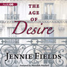 The Age of Desire (Unabridged)