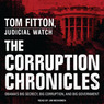 The Corruption Chronicles: Obama's Big Secrecy, Big Corruption, and Big Government (Unabridged)
