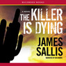 The Killer Is Dying (Unabridged)