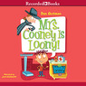 Mrs. Cooney Is Loony: My Weird School #7 (Unabridged)