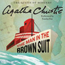 The Man in the Brown Suit (Unabridged)