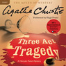 Three Act Tragedy: A Hercule Poirot Mystery (Unabridged)