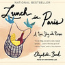 Lunch in Paris: A Love Story, with Recipes (Unabridged)