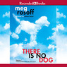 There Is No Dog (Unabridged)