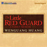 The Little Red Guard: A Family Memoir (Unabridged)
