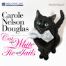 Cat in a White Tie and Tails: A Midnight Louie Mystery, Book 24 (Unabridged)